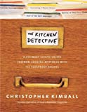 The Kitchen Detective: A Culinary Sleuth Solves Common Cooking Mysteries With 150 Foolproof Recipes