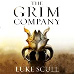 The Grim Company: The Grim Company, Book 1 | Luke Scull