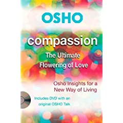 Compassion: The Ultimate Flowering of Love (Osho: Insights for a New Way of Living)