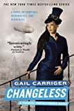 Gail Carriger Changeless (Parasol Protectorate)