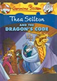 Thea Stilton and the Dragon's Code (Geronimo Stilton (Unnumbered Prebound))