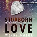Stubborn Love | Wendy Owens