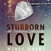 Stubborn Love | [Wendy Owens]