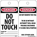 """NMC RPT12 """"DANGER - DO NOT TOUCH"""" Accident Prevention Tag, Unrippable Vinyl, 3"""" Length, 6"""" Height, Black/Red on White (Pack of 25)"""