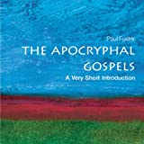 The Apocryphal Gospels: A Very Short Introduction (Unabridged)