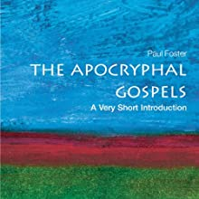 The Apocryphal Gospels: A Very Short Introduction (       UNABRIDGED) by Paul Foster Narrated by Jennifer Van Dyck