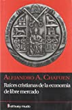 img - for Raices Cristianas de la Economia de Libre Mercado book / textbook / text book