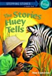 The Stories Huey Tells (A Stepping St...