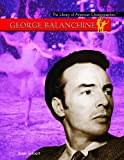 George Balanchine (The Library of American Choreographers)