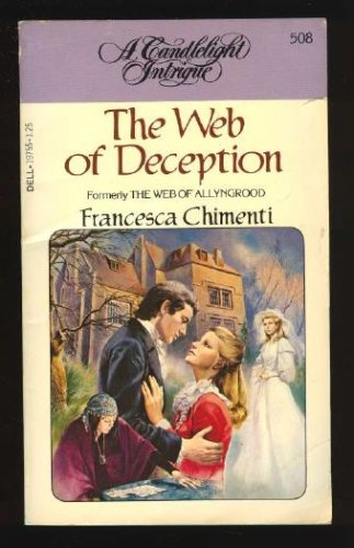 The Web of Deception (formerly: The Web of Allyngrood) (Candlelight Intrigue, 508), Francesca Chimenti