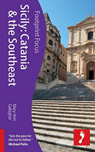 Sicily: Catania & the Southeast Footprint Focus Guide