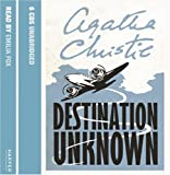 Agatha Christie Destination Unknown: Complete & Unabridged