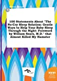 img - for 100 Statements about the No-Cry Sleep Solution: Gentle Ways to Help Your Baby Sleep Through the Night: Foreword by William Sears, M.D. That Almost K book / textbook / text book