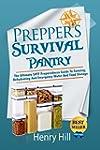 Prepper's Survival Pantry: The Ultima...