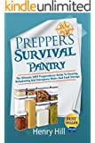 Prepper's Survival Pantry: The Ultimate SHTF Preparedness Guide To Canning, Dehydrating And Emergency Water And Food Storage (Prepper Hacks, DIY Hacks, ... Survival Needs, Hack It, Prepare Your,)