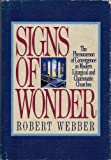 Signs of Wonder: The Phenomenon of Convergence in Modern Liturgical and Charismatic Churches (1562330004) by Webber, Robert