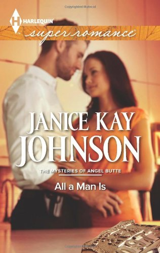 Image of All a Man Is (Harlequin Superromance\The Mysteries of)