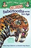 Magic Tree House Fact Tracker #12: Sabertooths and the Ice Age: A Nonfiction Companion to Magic Tree House #7: Sunset of the Sabertooth (0375923802) by Osborne, Mary Pope