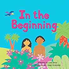 In the Beginning: My Very First Bible Stories Audiobook by Lois Rock Narrated by Abby Guinness