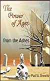 The Power of Ages:  From the Ashes