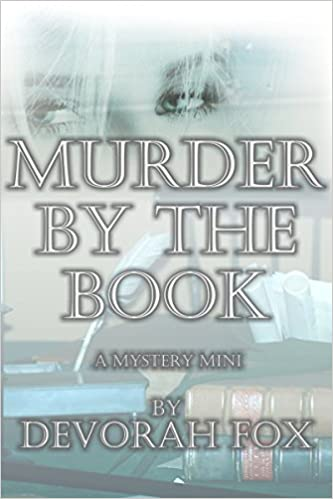 Murder by the Book, A Mystery Mini by Devorah Fox