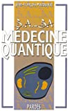 B.A.-BA de la mdecine quantique