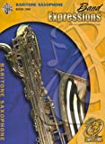 img - for Band Expressions 1, Baritone Saxaphone (Book & CD) (Expressions Music Curriculum) book / textbook / text book