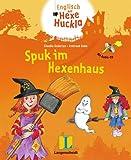 Spuk im Hexenhaus - Buch mit Audio-CD: Neue englische Abenteuer mit Huckla und Witchy (Englisch mit Hexe Huckla)