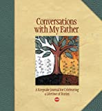 Conversations with My Father: A Keepsake Journal for Celebrating a Lifetime of Stories (AARP®)