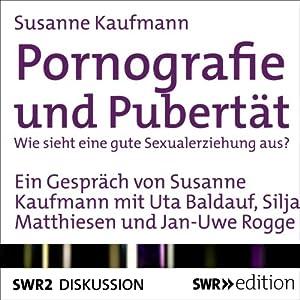 Pornografie und Pubertät Hörbuch