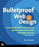 Bulletproof Web Design: Improving flexibility and protecting against worst-case scenarios with HTML5 and CSS3 (3rd Edition...