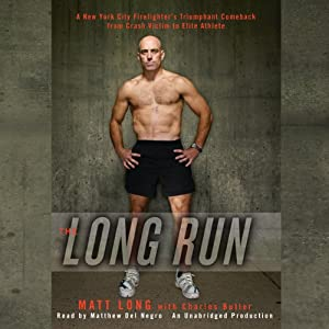 The Long Run: One Man's Attempt to Regain his Athletic Career-and His Life - by Running the New York City Marathon (       UNABRIDGED) by Matthew Long, Charles Butler Narrated by Matthew Del Negro