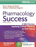 img - for By Ray A. Hargrove-Huttel RN PhD Pharmacology Success: A Q&A Review Applying Critical Thinking to Test Taking ( Second Edition ) (Dav (2nd Edition) book / textbook / text book