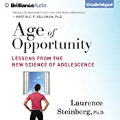 Age of Opportunity: Lessons from the New Science of Adolescence | [Laurence Steinberg]