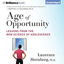 Age of Opportunity: Lessons from the New Science of Adolescence (       UNABRIDGED) by Laurence Steinberg Narrated by Malcolm Hillgartner