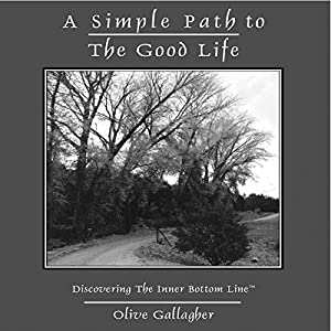 A Simple Path to the Good Life: Discovering the Inner Bottom Line Audiobook