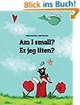 Am I small? Er jeg liten?: Children's...
