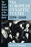 The European Dynastic States, 1494-1660 (Short Oxford History of the Modern World) (0198730233) by Bonney, Richard