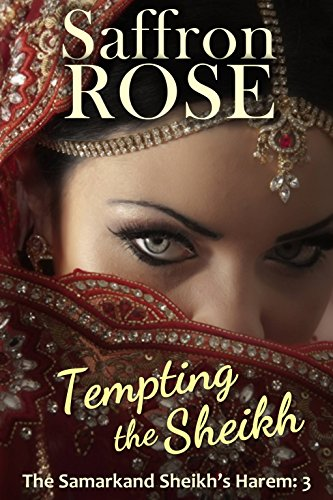 Tempting the Sheikh: Erotic Adventures for Exotic Nights (The Samarkand Sheikh's Harem Book 3)