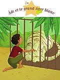 �di et le grand tigre blanc