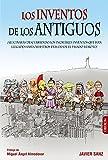 Los Inventos De Los Antiguos (Libros Singulares)