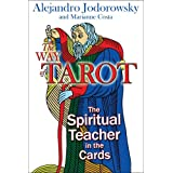 Way of Tarot: The Spiritual Teacher in the Cardsby Alejandro Jodorowsky