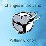 Changes in the Land: Indians, Colonists, and the Ecology of New England | William Cronon
