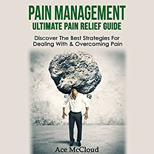 Pain Management: Ultimate Pain Relief Guide Audiobook