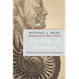 The Edge of Evolution: The Search for the Limits of Darwinism ~ Michael J. Behe