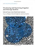 img - for Developing and Improving Irrigation and Drainage Systems: Selected Papers from World Bank Seminars (World Bank Technical Paper) book / textbook / text book