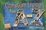 Christian Living From A-Z: A Bible Study Project For Womens Groups With Book (Groups Scripture Scrapbooks)