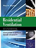 Heating Cooling Air Quality Best Deals - Residential Ventilation Handbook: Ventilation to Improve Indoor Air Quality: Ventilation to Improve Indoor Air Quality