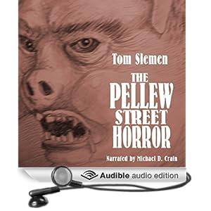 The Pellew Street Horror & Other Strange True Tales (Unabridged)