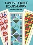 Twelve Quilt Bookmarks (Dover Bookmarks)